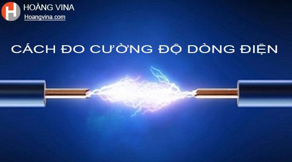 Cách kiểm tra cường độ dòng điện